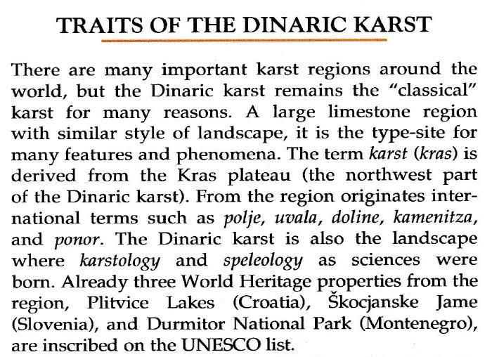 one of the world s largest karstic geological provinces and aquifer systems: the karst region corresponding to the Dinaric mountain range, which runs